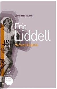 Eric Liddell. Momenti di gloria