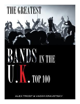 The Greatest Bands in the U.K. Top 100