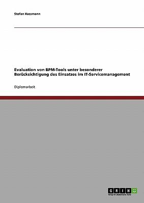 Evaluation von BPM-Tools unter besonderer Berücksichtigung des Einsatzes im IT-Servicemanagement