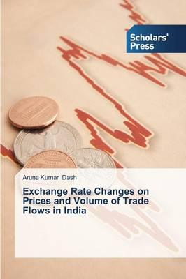 Exchange Rate Changes on Prices and Volume of Trade Flows in India