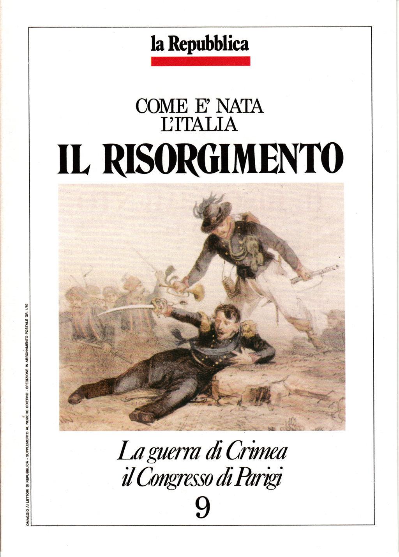 Come è nata l'Italia - Il Risorgimento vol. 9
