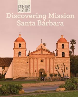 Discovering Mission Santa Bárbara