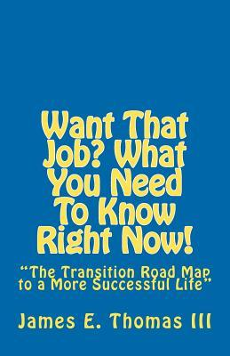 Want That Job? What You Need to Know Right Now!