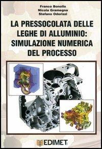 La pressocolata delle leghe di alluminio: simulazione numerica del processo