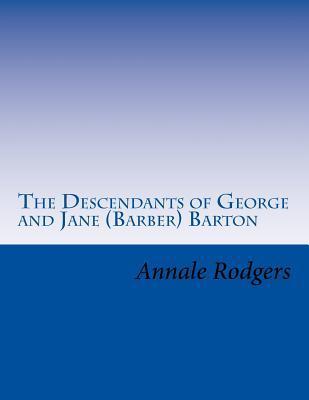 The Descendants of George and Jane Barber Barton