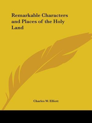 Remarkable Characters and Places of the Holy Land 1867