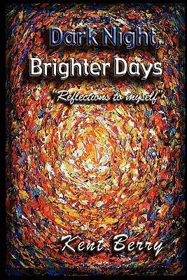 Dark Night and Brighter Days