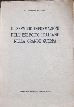 Il servizio informazioni dell'Esercito italiano nella grande guerra