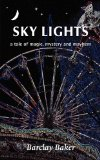 Sky Lights - A Tale of Magic, Mystery and Mayhem