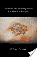 The Brown Mountain Lights and the Mesozoic Phoenix