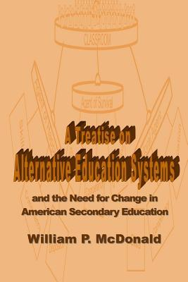 A Treatise on Alternative Education Systems