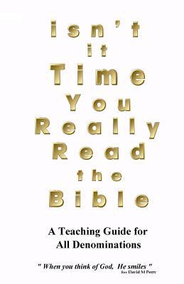 Isn't It Time You Really Read the Bible