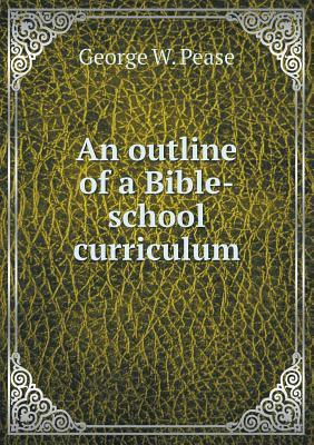 An Outline of a Bible-School Curriculum