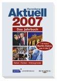 Harenberg Aktuell 2007. Das Jahrbuch mit Berlinteil. Daten. Fakten. Hintergruende