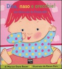 Dita, naso e orecchi...