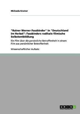 """""""Rainer Werner Fassbinder"""" in """"Deutschland im Herbst"""""""
