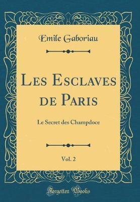 Les Esclaves de Paris, Vol. 2