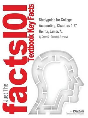 Studyguide for College Accounting, Chapters 1-27 by Heintz, James A., ISBN 9781111123741