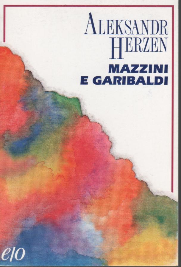 Mazzini e Garibaldi