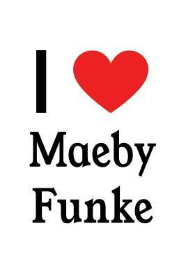 I Love Maeby Fünke