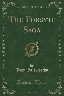 The Forsyte Saga (Classic Reprint)