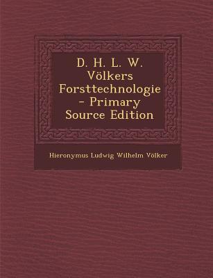 D. H. L. W. Volkers Forsttechnologie