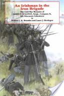 An Irishman in the Iron Brigade