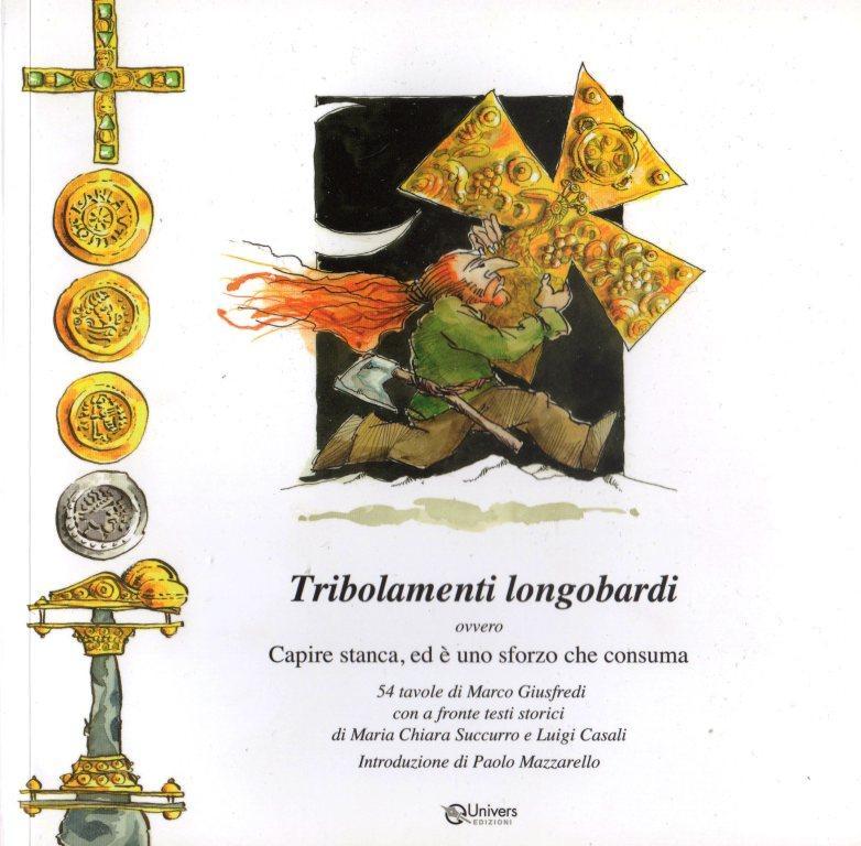 Tribolamenti longobardi, ovvero Capire stanca, ed è uno sforzo che consuma
