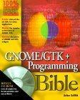 Gnome/Gtk+ Programming Bible