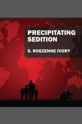 Precipitating Sedition