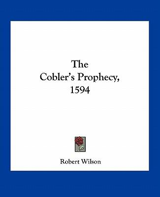 The Cobler's Prophecy, 1594