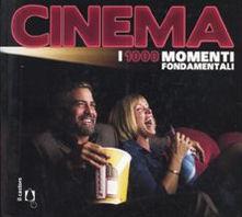 Cinema. I 1000 momenti fondamentali
