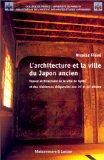 L'architecture et la ville du Japon ancien