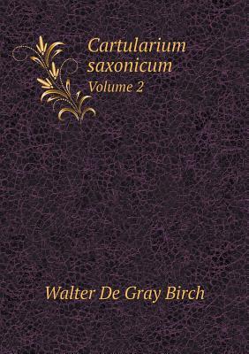 Cartularium Saxonicum Volume 2