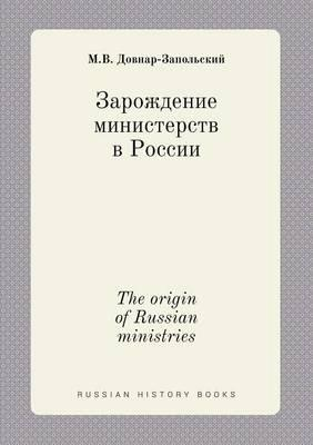The Origin of Russian Ministries