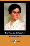 The Canadian Girl at Work (Dodo Press)