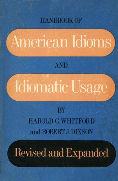 Handbook of American Idioms and Idiomatic Usage