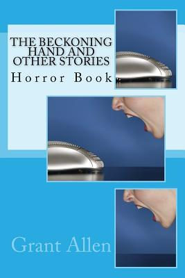 The Beckoning Hand and Other Stories