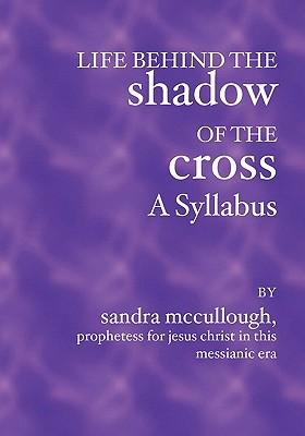 Life Behind the Shadow of the Cross