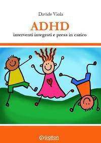 ADHD. Interventi integrati e presa in carico