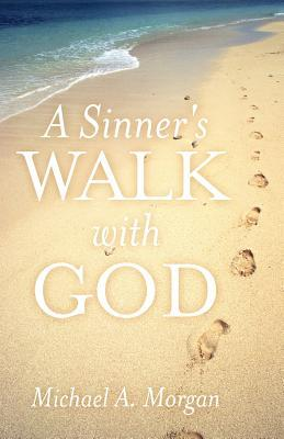 A Sinner's Walk With God