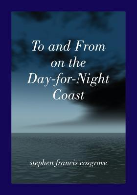 To and From on the Day-for-Night Coast