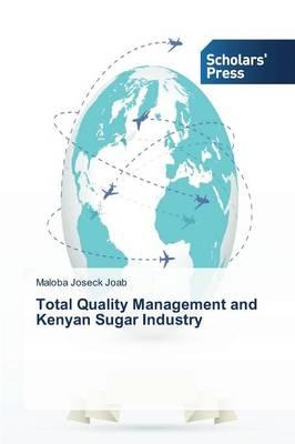 Total Quality Management and Kenyan Sugar Industry