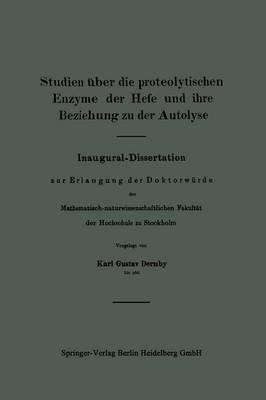 Studien Über Die Proteolytischen Enzyme Der Hefe Und Ihre Beziehung Zu Der Autolyse