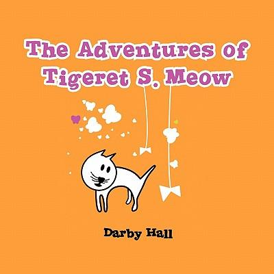 The Adventures of Tigeret S. Meow