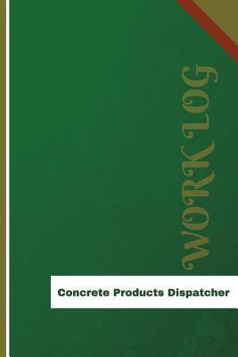 Concrete Products Dispatcher Work Log