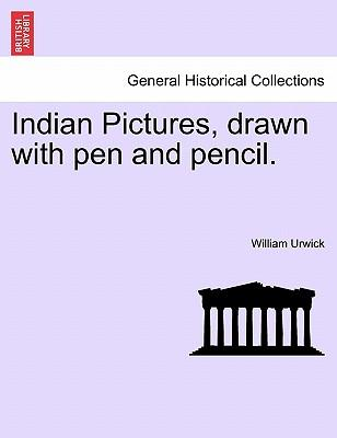 Indian Pictures, drawn with pen and pencil.