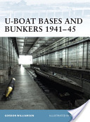U-Boat Bases and Bunkers, 1941-45