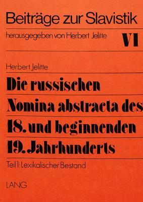 Die russischen Nomina abstracta des 18. und beginnenden 19. Jahrhunderts