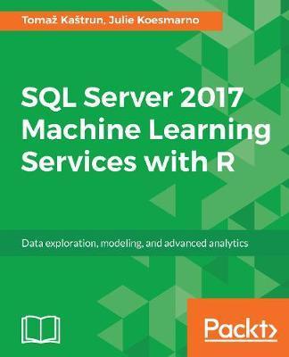 SQL Server 2016 R Services Essentials